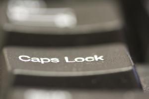 PRESS THE ALL CAPS OR CAPS LOCK